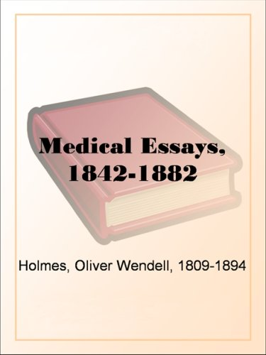 Medical Essays, 1842-1882
