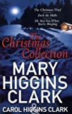 Carol Higgins Clark Mary & Carol Higgins Clark Christmas Collection: The Christmas Thief, Deck the Halls, He Sees You When You're Sleeping
