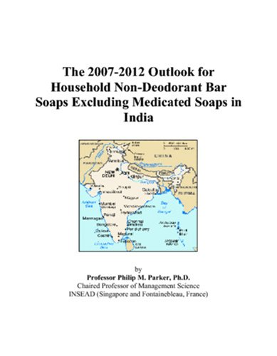 The 2007-2012 Outlook for Household Non-Deodorant Bar Soaps Excluding Medicated Soaps in India