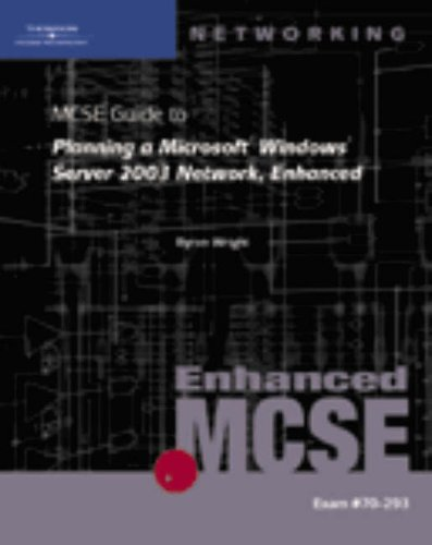 70-293: MCSE Guide to Planning a Microsoft Windows Server 2003 Network, Enhanced
