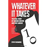 Whatever it Takes: The Real Story of Gordon Brown and New Labourby Steve Richards