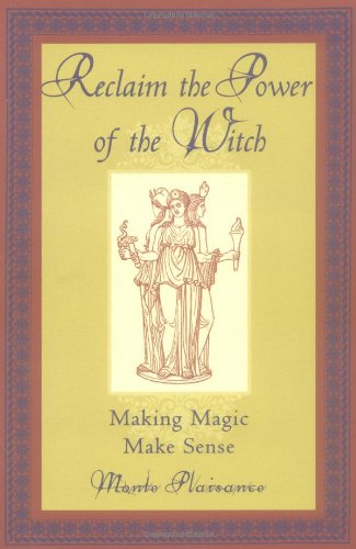 Reclaim The Power Of The Witch: Making Magic Make Sense