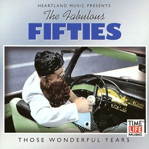 The Fabulous Fifties: Those Wonderful Years