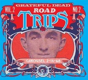 Road Trips: Vol. 2, No. 2 - Carousel 2/14/68 (2 CD)