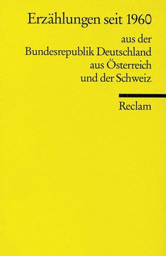 Erzählungen seit 1960 aus der Bundesrepublik Deutschland, aus Österreich und der Schweiz