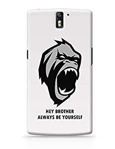 PosterGuy OnePlus One Case Cover - Hey Brother Always Be Your Self | Designed By :- Sawariya Creatives