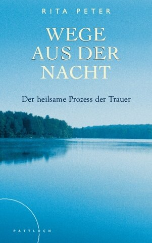 Wege aus der Nacht: Der heilsame Prozess der Trauer, Buch