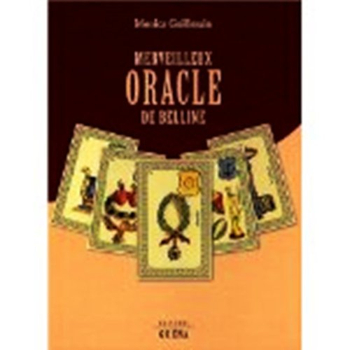 Couverture du livre Merveilleux Oracle de Belline (CARTOMANCIE, ESOTERISME, PARANORMAL, ANGEOLOGIE)