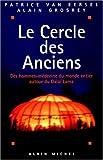 echange, troc Patrice Van Eersel, Alain Grosrey - Le Cercle des anciens : Des hommes-médecine du monde entier autour du Dalaï-Lama