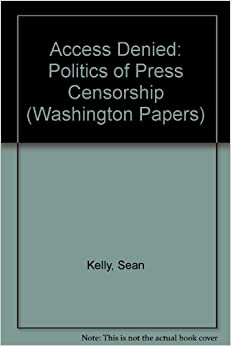 Access Denied: Politics of Press Censorship (Washington