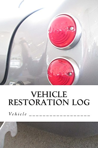 Vehicle Restoration Log: Vehicle Cover 5 (S M Car Journals)