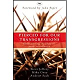 Pierced for our transgressions: Rediscovering the Glory of Penal Substitutionby Steve Jeffery