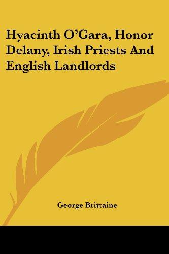 Hyacinth O'Gara, Honor Delany, Irish Priests and English Landlords