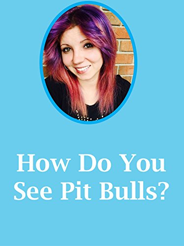 How do you see Pit Bulls?