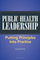 Public Health Leadership: Putting Principles into Practice by Rowitz