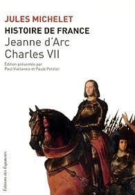 Histoire de France : Tome 5, Jeanne d'Arc, Charles VII par Jules Michelet
