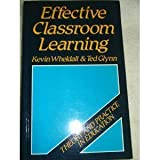 img - for Effective Classroom Learning: A Behavioural Interactionist Approach to Teaching (Theory and Practice in Education) by Wheldall Kevin Glynn Ted (1989-08-01) Paperback book / textbook / text book