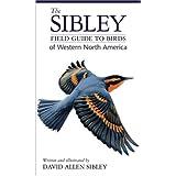 The Sibley Field Guide to Birds of Western North America ~ David Allen Sibley