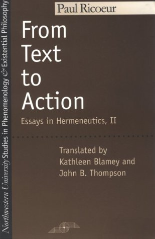From Text to Action (Studies in Phenomenology and Existential Philosophy) (Vol 2)