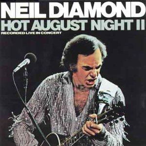 Neil Diamond - Hot August Night Vol.2 - Zortam Music