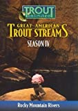 Great American Trout Streams Series 4: Rocky Mountain River