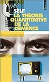 La théorie quantitative de la démence. Avec cinq autres propositions à l'appui