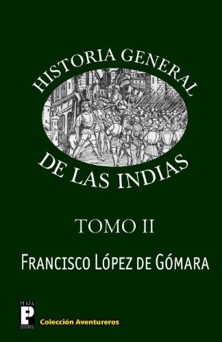 Historia General de las Indias (Tomo 2) (Spanish Edition)