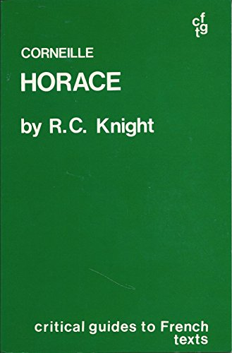 Corneille: Horace (Research Bibliographies & Checklists)
