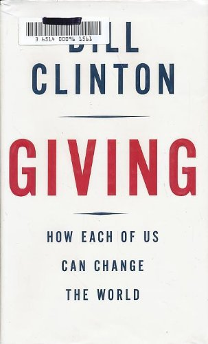 Giving: How Each of Us Can Change the World