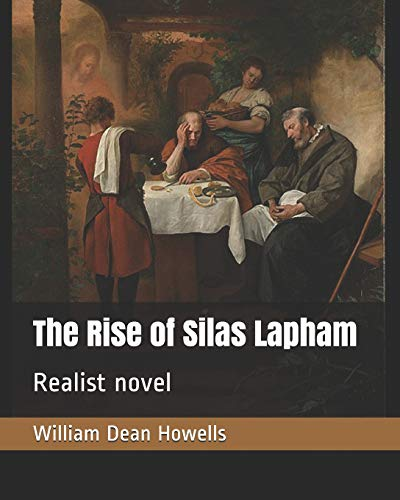 The Rise of Silas Lapham Realist novel [Howells, William Dean] (Tapa Blanda)