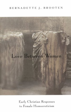 Love Between Women: Early Christian Responses to Female...