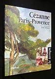 echange, troc Paul Cézanne, Renaud Lefebvre, Fabienne Waks, Maxime Prodrominès - Cézanne, Paris-Provence