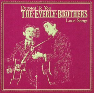 Everly Brothers - Devoted To You_ Love Songs - Zortam Music
