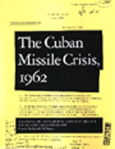 The Cuban Missile Crisis, 1962: A National Security Archive Documents Reader (National Security Archive Documents Readers)