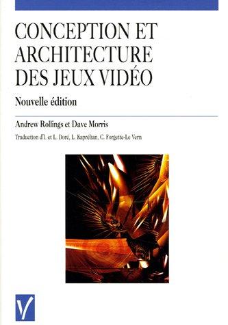 Conception et Architecture des Jeux vidéo - Andrew Rollings et Dave Morris