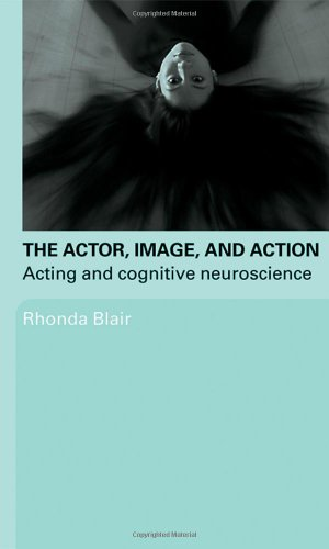 The Actor, Image, and Action: Acting and Cognitive Neuroscience