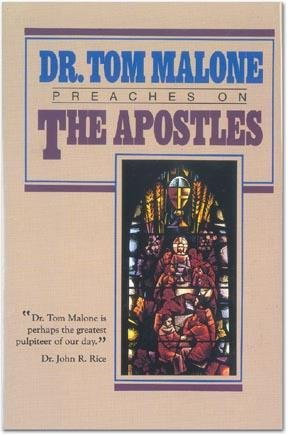 Image for Dr. Tom Malone Preaches on the Apostles