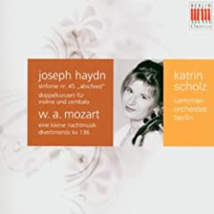 Haydn: Double Concerto for Violin, Harpsichord and Strings &amp; Symphony No. 45 &quot;Farewell Symphony&quot; - Mozart: Divertimento &quot;Salzburg Symphony&quot; No. 1 &amp; Serenade No. 13 &quot;Eine Kleine Nachtmusik&quot;