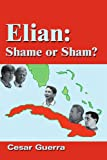 Elian: Shame or Sham?