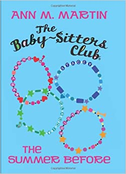 The Baby-Sitters Club: The Summer Before: Ann M. Martin: 9780545160933