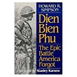 Dien Bien Phu: The Epic Battle America Forgot (An Ausa Book)