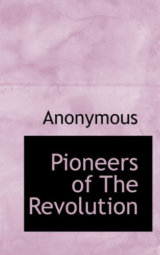 Pioneers of The Revolution