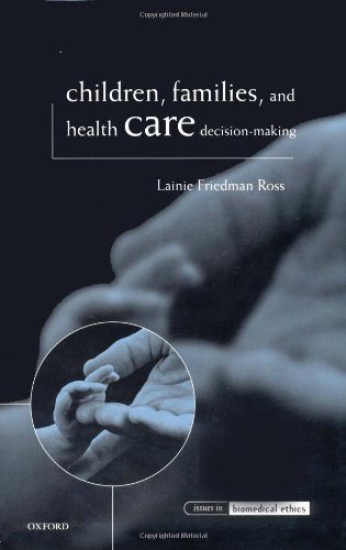 Children, Families, and Health Care Decision Making (Issues in Biomedical Ethics)