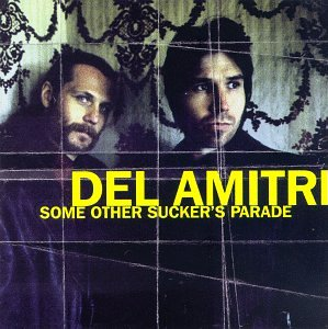 DEL AMITRI - Some Other Suckers Parade - Zortam Music