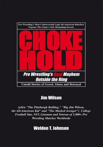 Jim Wilson & Weldon T. Johnson - CHOKEHOLD: Pro Wrestling's Real Mayhem Outside the Ring