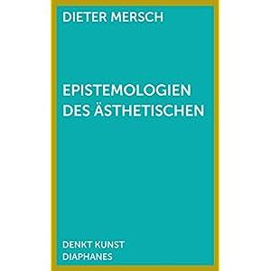 Epistemologien des Ästhetischen (DENKT KUNST)