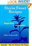 Stevia Sweet Recipes: Sugar-Free-Natu...
