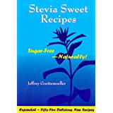 Stevia Sweet Recipes ~ Jeffrey Goettemoeller