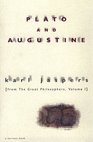 Plato and Augustine: From The Great Philosophers, Volume I, Karl Jaspers