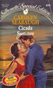 Cicada Summer (Silhouette Special Edition, No 634), Carolyn Seabaugh